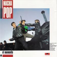 Nacha Pop - el momento